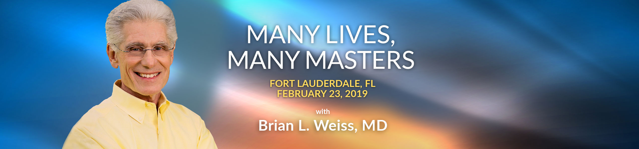 Many Lives, Many Masters - Fort Lauderdale