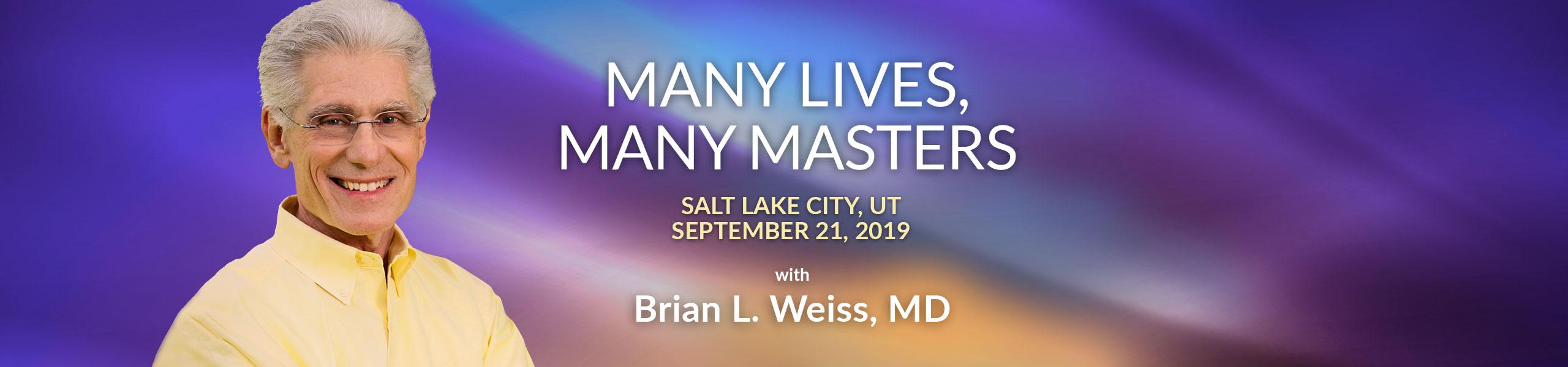 Many Lives, Many Masters - Salt Lake City
